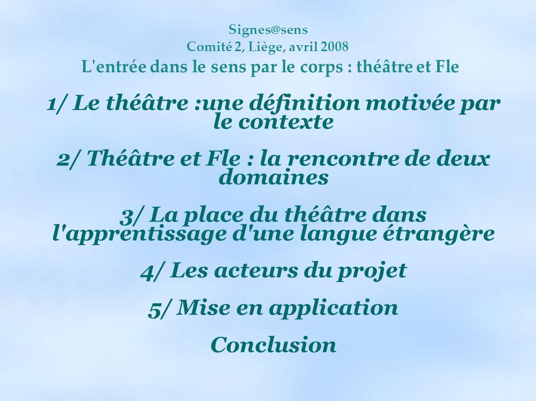 1/ Le théâtre :une définition motivée par le contexte