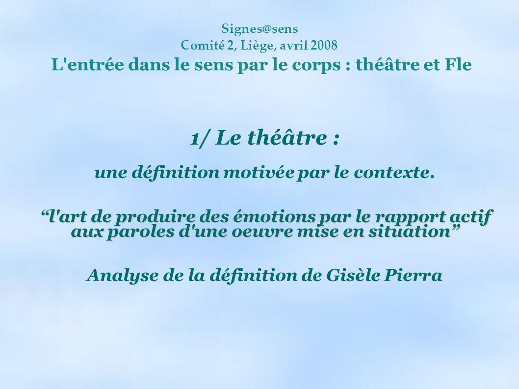 1/ Le théâtre : une définition motivée par le contexte.