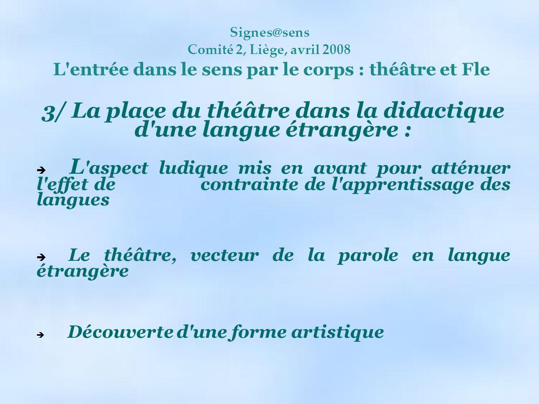 3/ La place du théâtre dans la didactique d une langue étrangère :