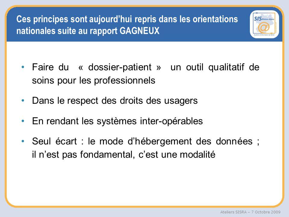Ces principes sont aujourd'hui repris dans les orientations nationales suite au rapport GAGNEUX
