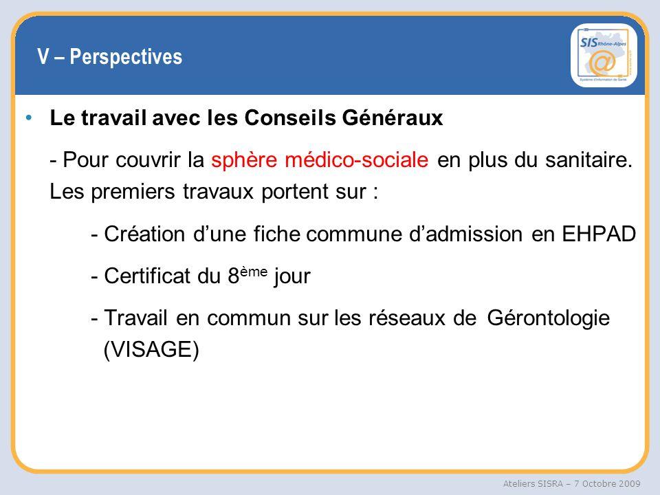 V – Perspectives Le travail avec les Conseils Généraux.