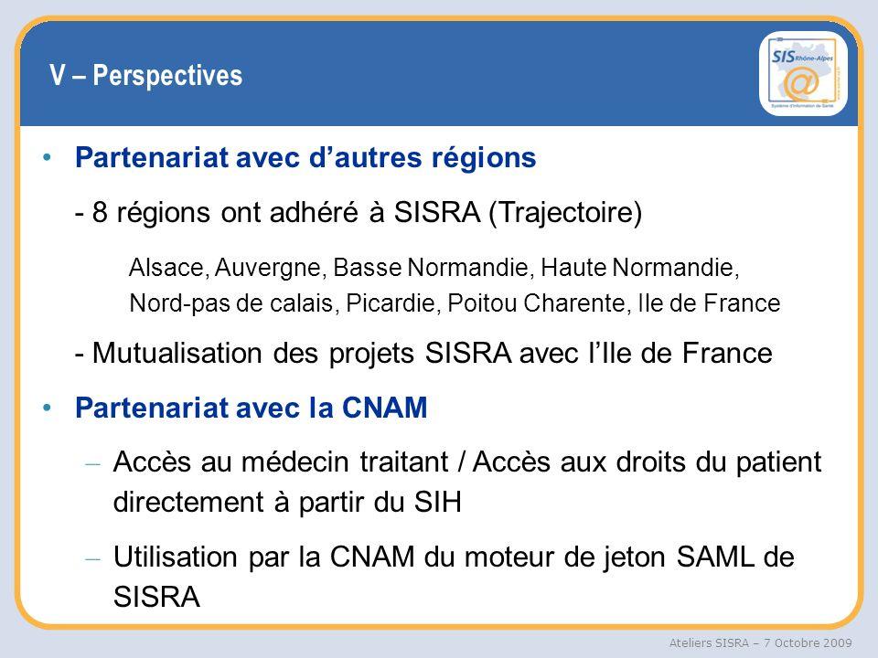 V – Perspectives Partenariat avec d'autres régions. - 8 régions ont adhéré à SISRA (Trajectoire)