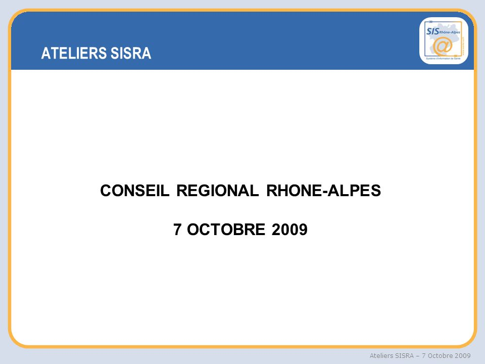 CONSEIL REGIONAL RHONE-ALPES 7 OCTOBRE 2009