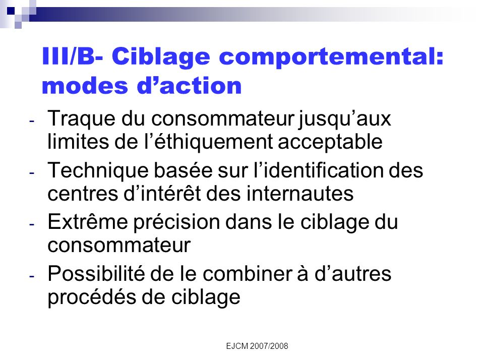 III/B- Ciblage comportemental: modes d'action