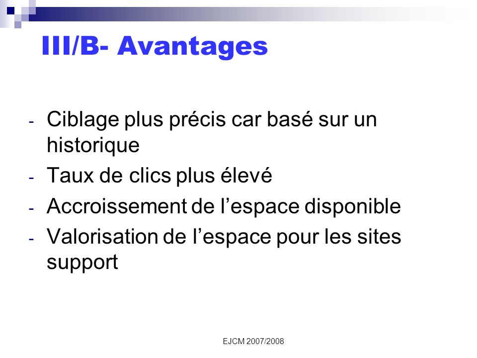 III/B- Avantages Ciblage plus précis car basé sur un historique