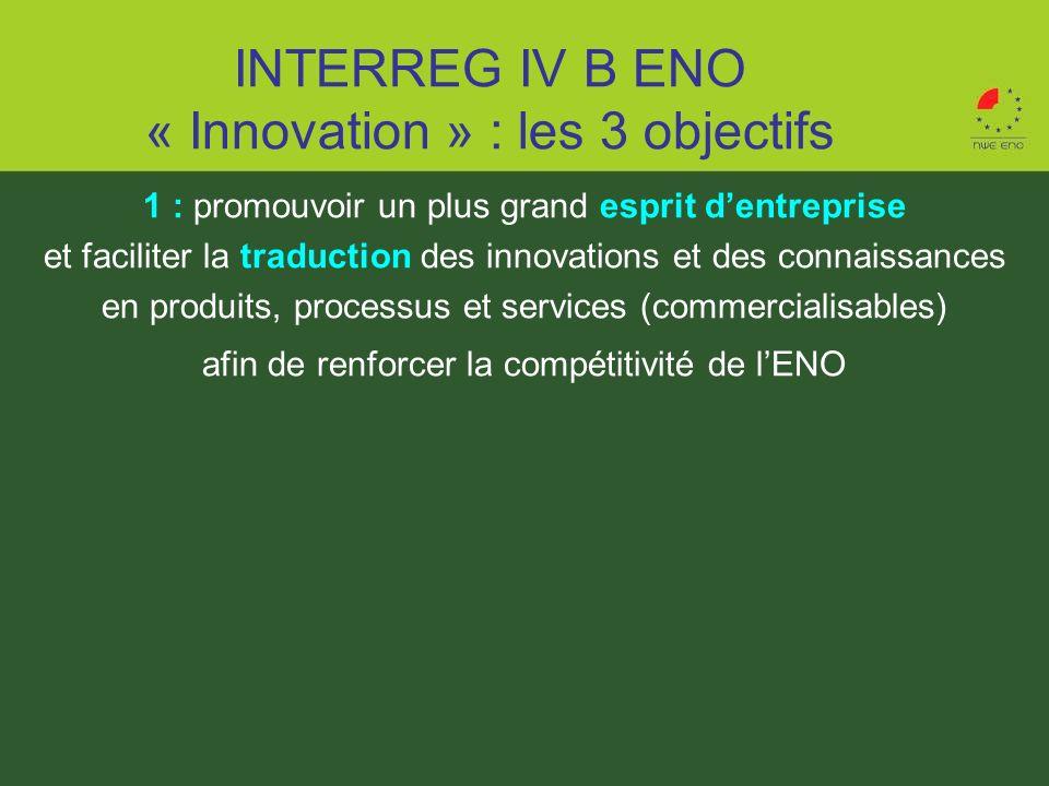 INTERREG IV B ENO « Innovation » : les 3 objectifs