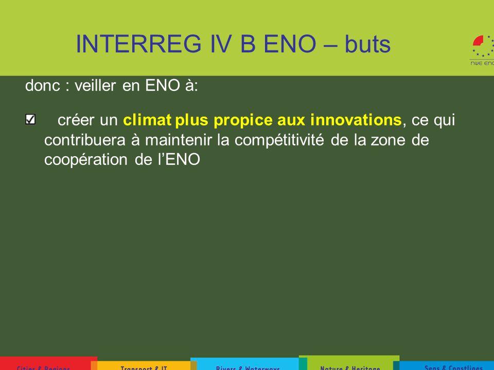 INTERREG IV B ENO – buts donc : veiller en ENO à: