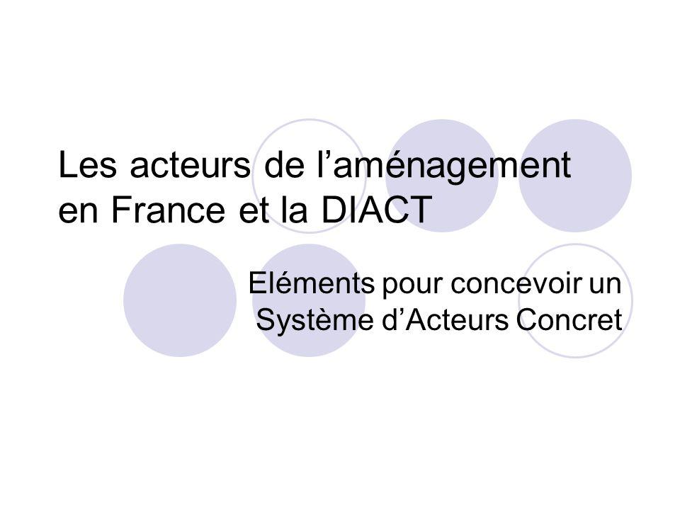 Les acteurs de l'aménagement en France et la DIACT