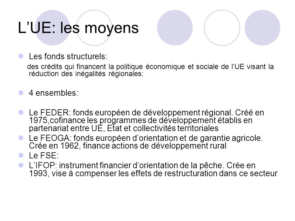 L'UE: les moyens Les fonds structurels: