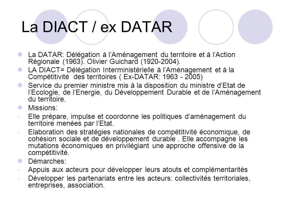 La DIACT / ex DATAR La DATAR: Délégation à l'Aménagement du territoire et à l'Action Régionale (1963). Olivier Guichard (1920-2004).