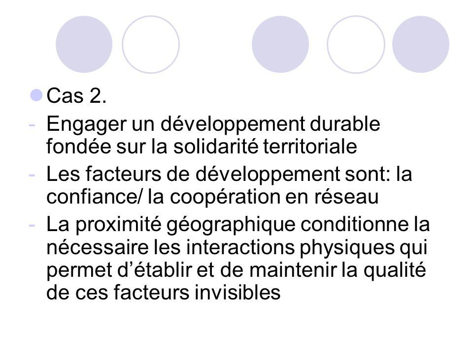 Cas 2. Engager un développement durable fondée sur la solidarité territoriale.
