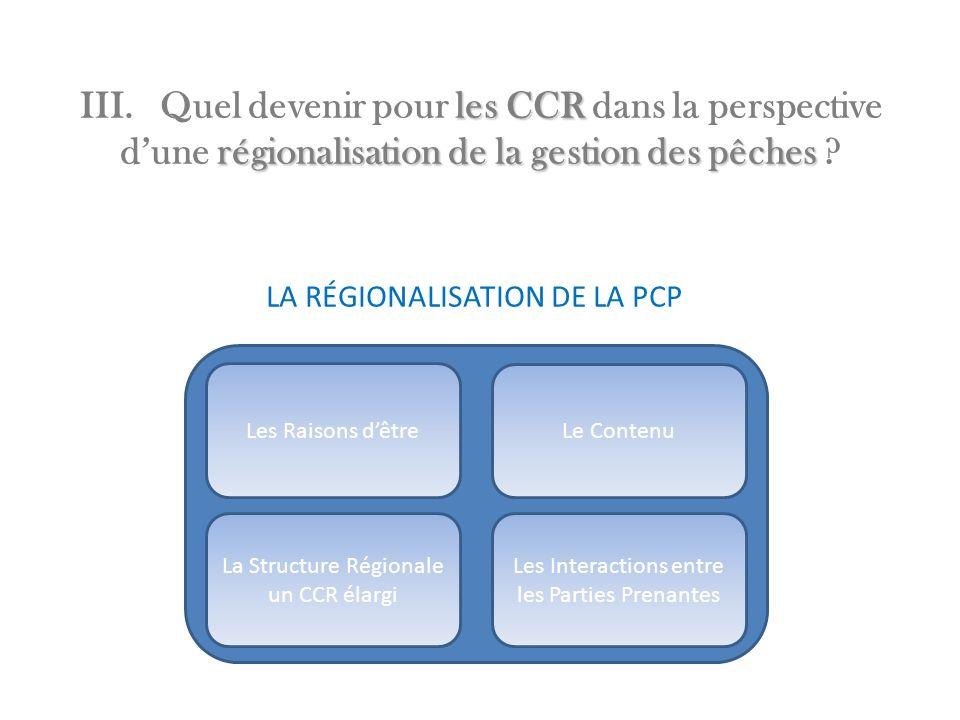 III. Quel devenir pour les CCR dans la perspective d'une régionalisation de la gestion des pêches