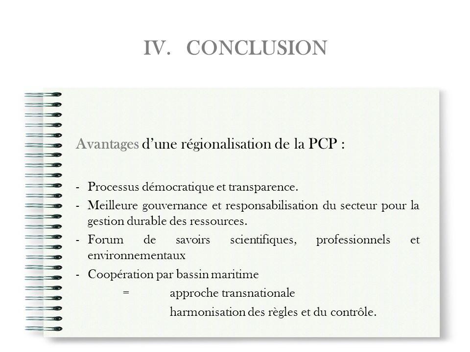 IV. CONCLUSION Avantages d'une régionalisation de la PCP :