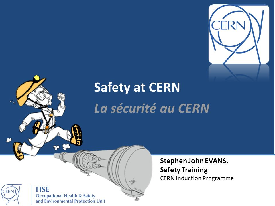 Safety at CERN La sécurité au CERN