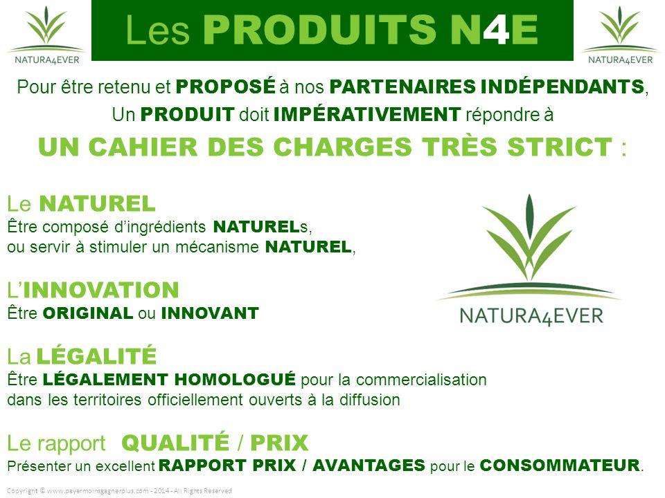 Les PRODUITS N4E UN CAHIER DES CHARGES TRÈS STRICT : Le NATUREL