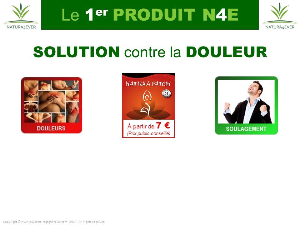 Le 1er PRODUIT N4E SOLUTION contre la DOULEUR À partir de 7 €