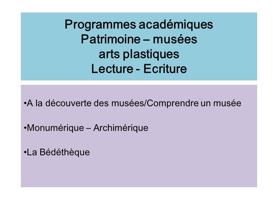 Programmes académiques Patrimoine – musées arts plastiques Lecture - Ecriture
