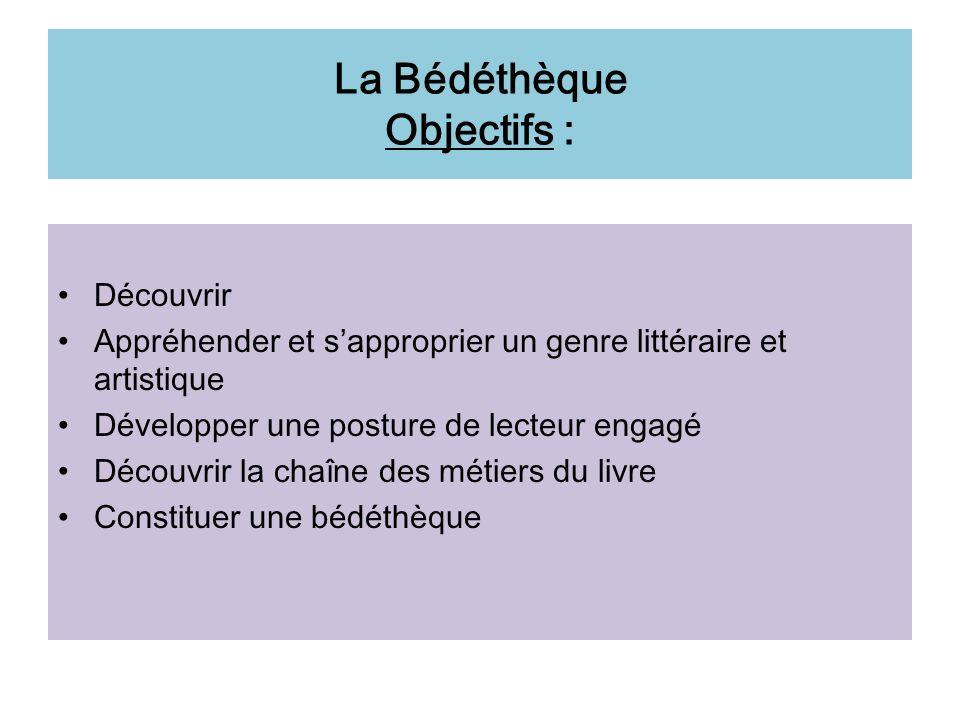 La Bédéthèque Objectifs :
