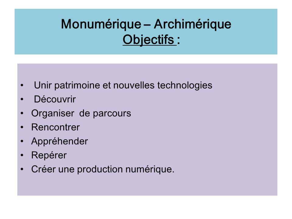 Monumérique – Archimérique Objectifs :