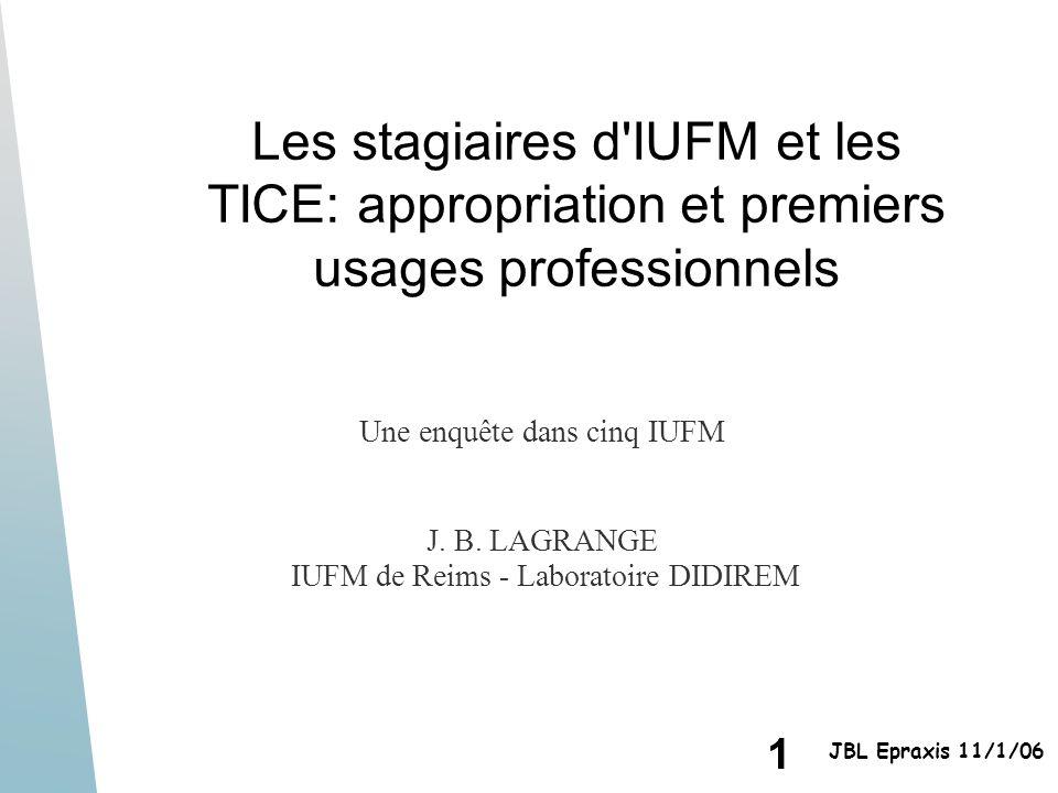 Les stagiaires d IUFM et les TICE: appropriation et premiers usages professionnels