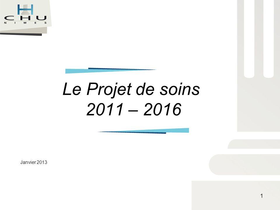 Le Projet de soins 2011 – 2016 Janvier 2013