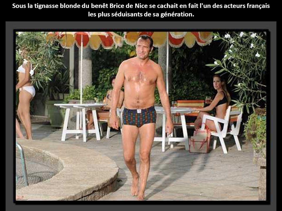 Sous la tignasse blonde du benêt Brice de Nice se cachait en fait l un des acteurs français les plus séduisants de sa génération.