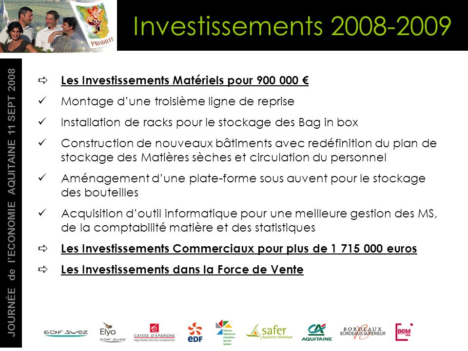 Investissements 2008-2009 Les Investissements Matériels pour 900 000 €