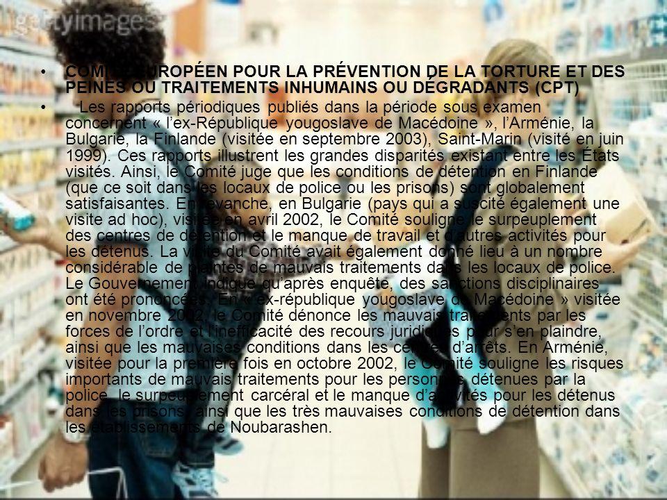 COMITÉ EUROPÉEN POUR LA PRÉVENTION DE LA TORTURE ET DES PEINES OU TRAITEMENTS INHUMAINS OU DÉGRADANTS (CPT)