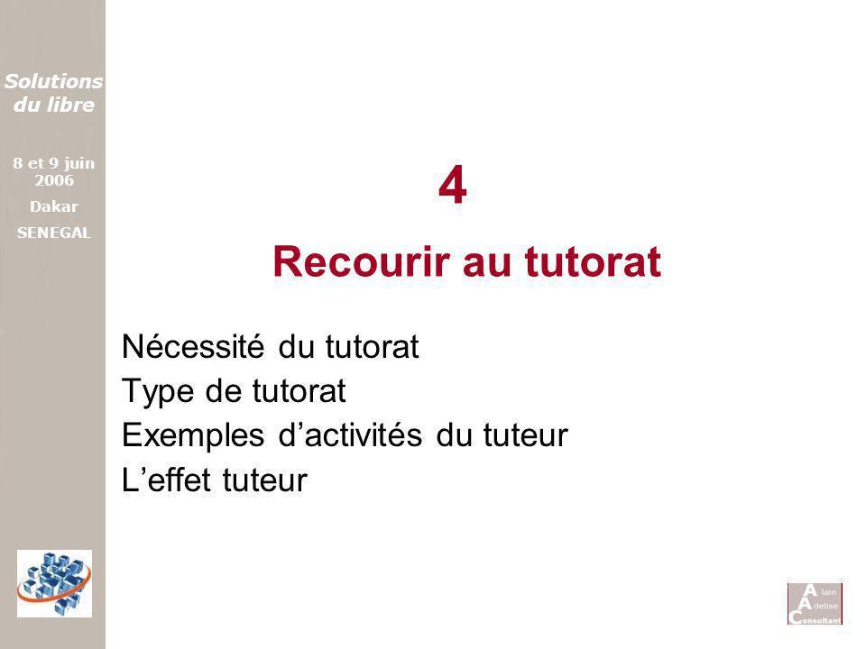 4 Recourir au tutorat Nécessité du tutorat Type de tutorat