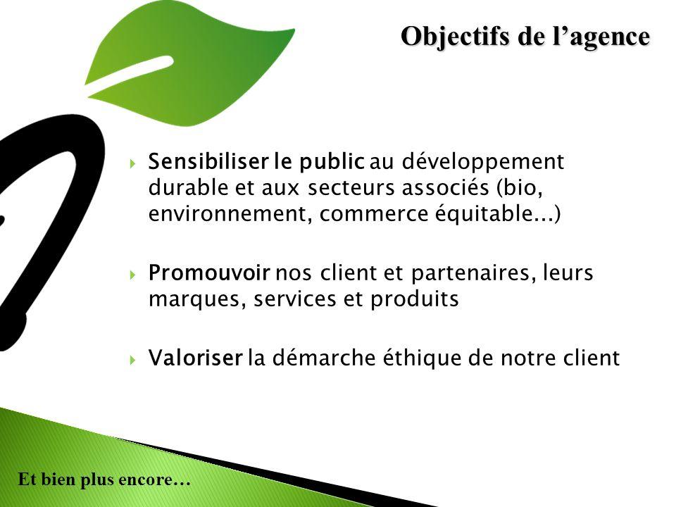 Objectifs de l'agence Sensibiliser le public au développement durable et aux secteurs associés (bio, environnement, commerce équitable...)