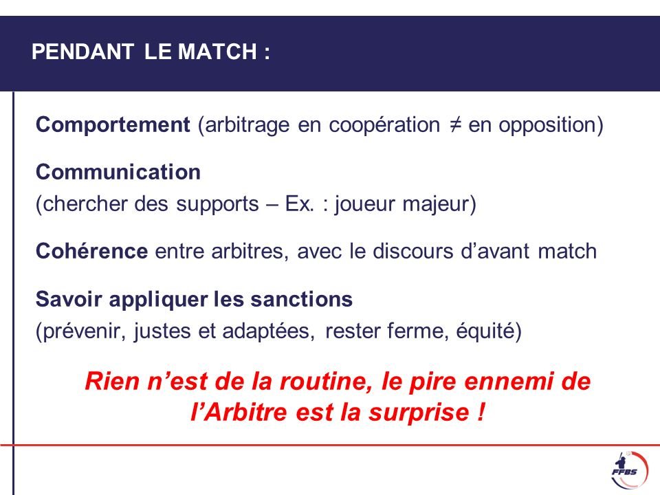 31/03/2017 PENDANT LE MATCH : Comportement (arbitrage en coopération ≠ en opposition) Communication.
