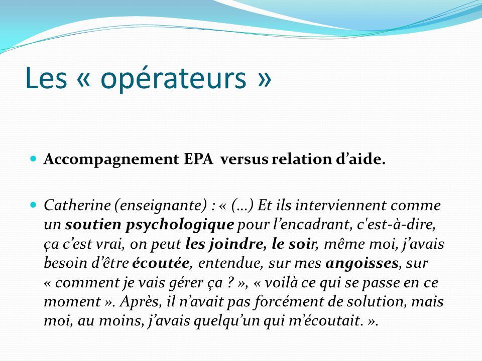 Les « opérateurs » Accompagnement EPA versus relation d'aide.