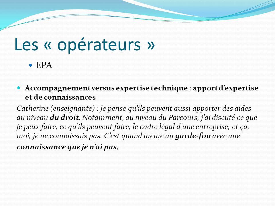 Les « opérateurs » EPA. Accompagnement versus expertise technique : apport d'expertise et de connaissances.