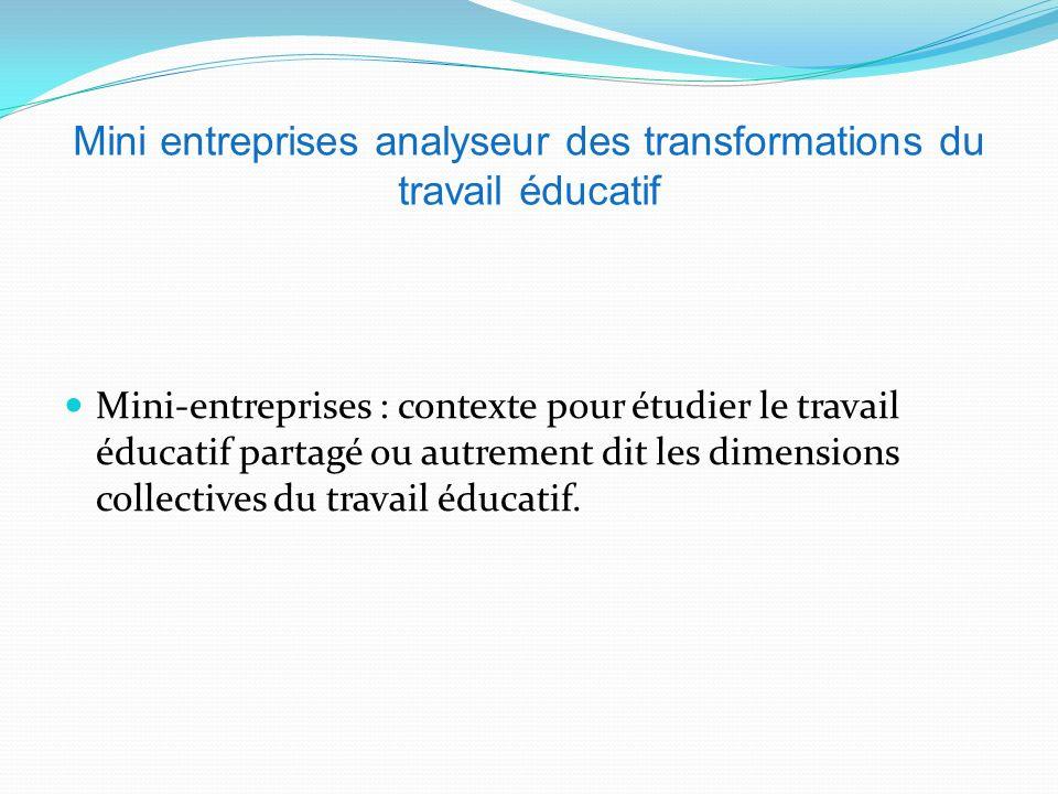 Mini entreprises analyseur des transformations du travail éducatif