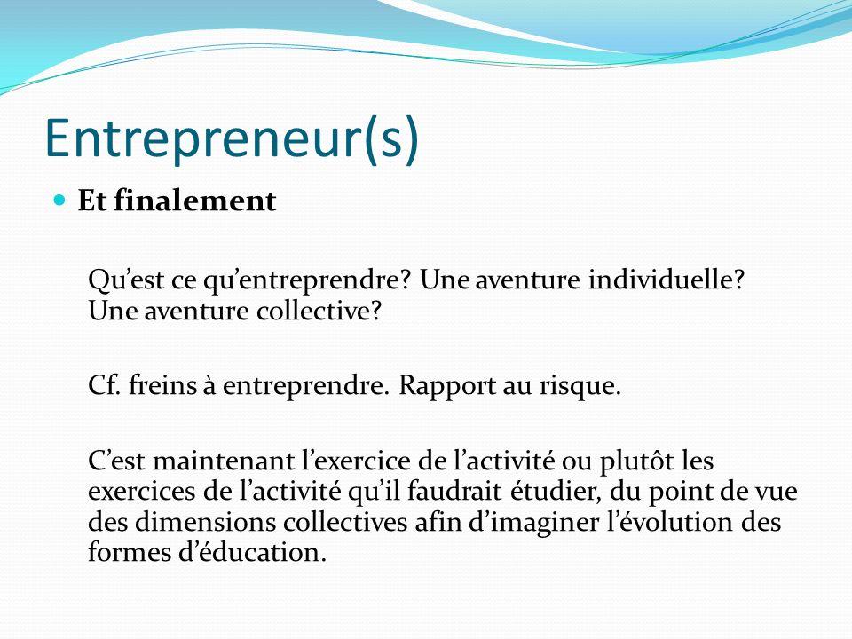 Entrepreneur(s) Et finalement