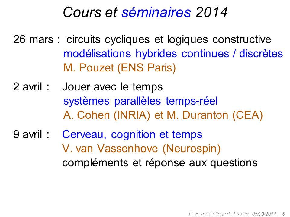 Cours et séminaires 2014 26 mars : circuits cycliques et logiques constructive. 5 mars : modélisations hybrides continues / discrètes.