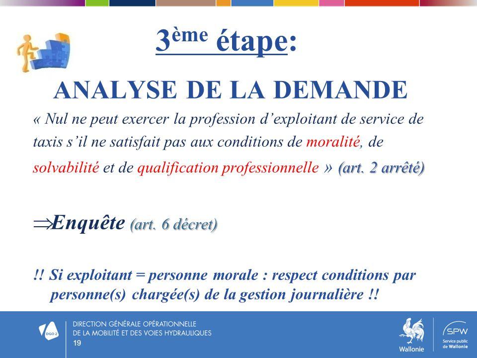 3ème étape: ANALYSE DE LA DEMANDE Enquête (art. 6 décret)
