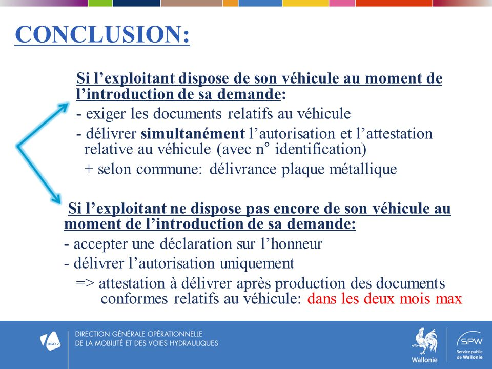 CONCLUSION: Si l'exploitant dispose de son véhicule au moment de l'introduction de sa demande: