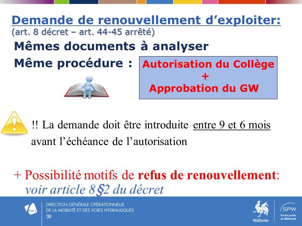 Demande de renouvellement d'exploiter: (art. 8 décret – art