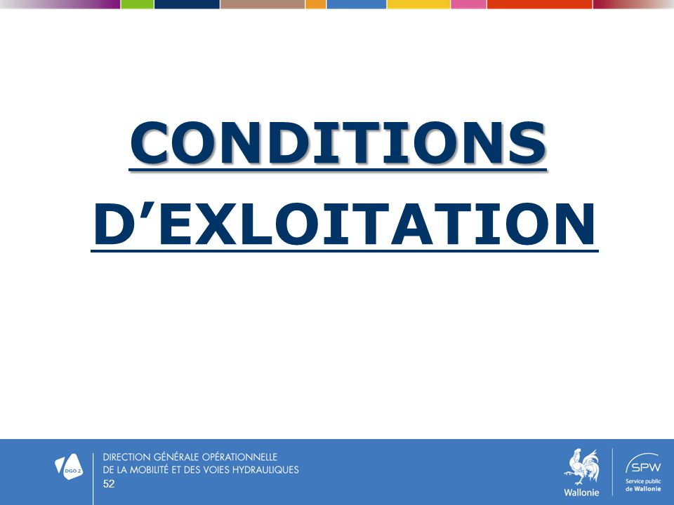 CONDITIONS D'EXLOITATION