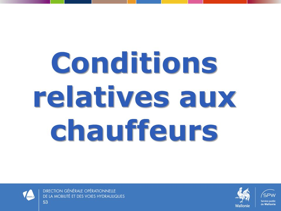Conditions relatives aux chauffeurs
