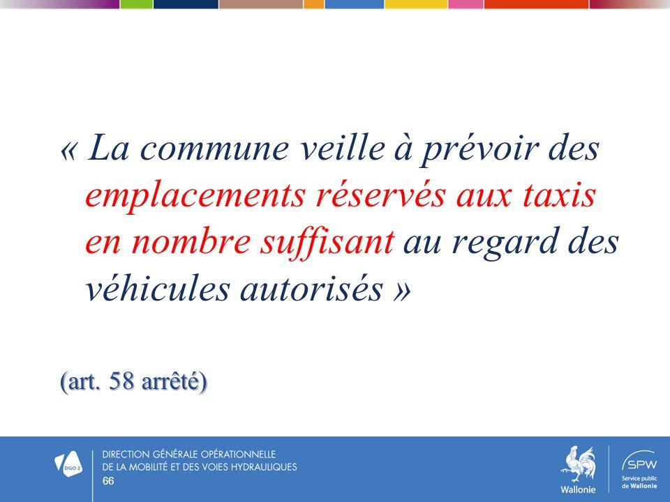 « La commune veille à prévoir des emplacements réservés aux taxis en nombre suffisant au regard des véhicules autorisés »