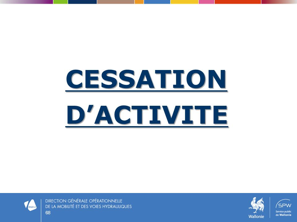 CESSATION D'ACTIVITE 68