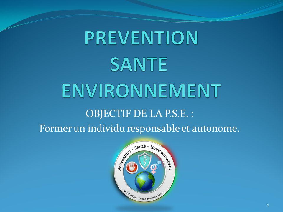OBJECTIF DE LA P.S.E. : Former un individu responsable et autonome.