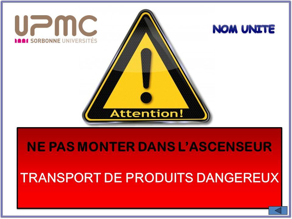 NE PAS MONTER DANS L'ASCENSEUR TRANSPORT DE PRODUITS DANGEREUX