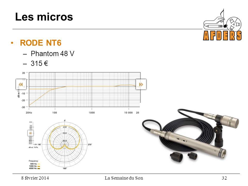 Les micros RODE NT6 Phantom 48 V 315 € 8 février 2014