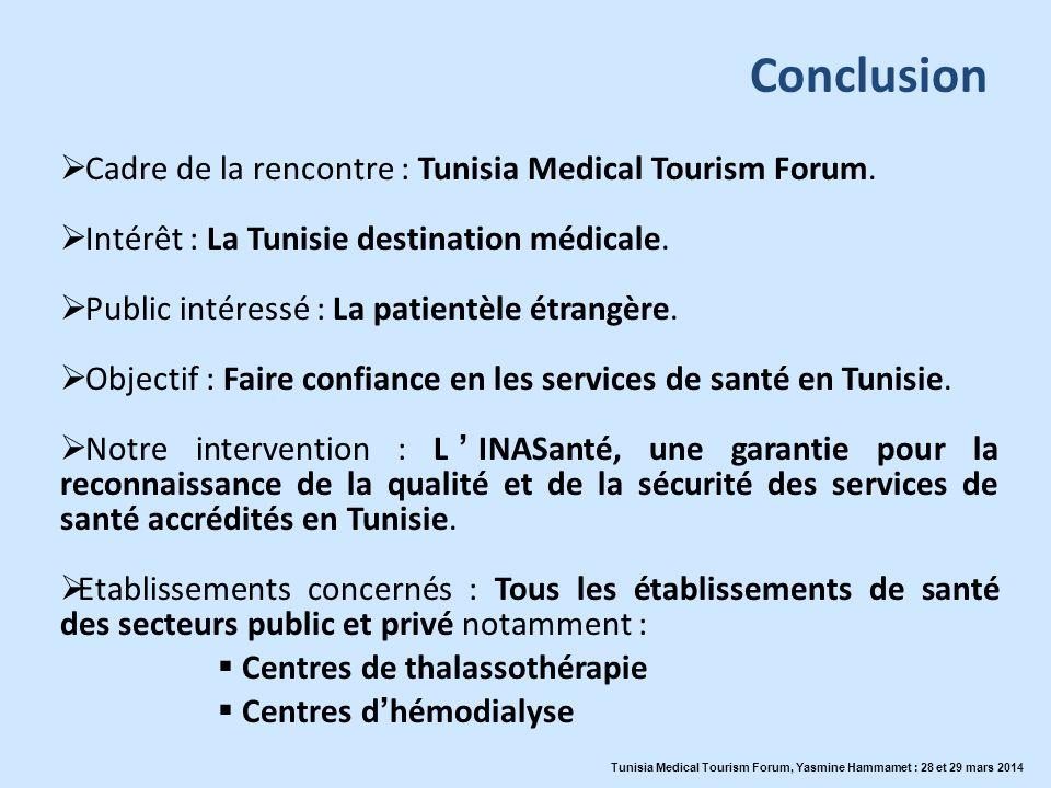 Conclusion Cadre de la rencontre : Tunisia Medical Tourism Forum.