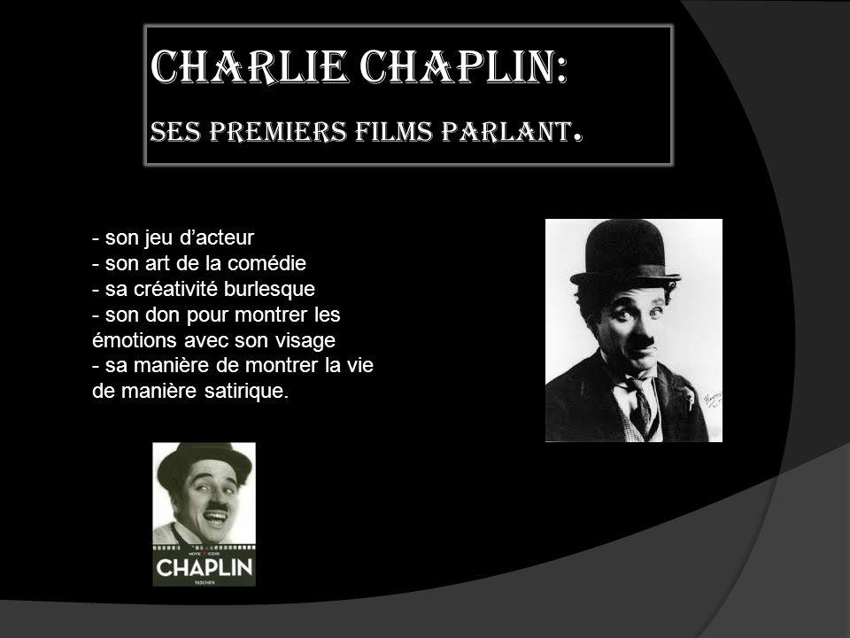 Charlie Chaplin: ses premiers films parlant.