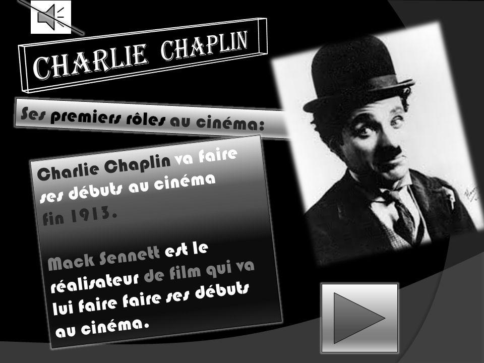 Charlie chaplin Ses premiers rôles au cinéma: