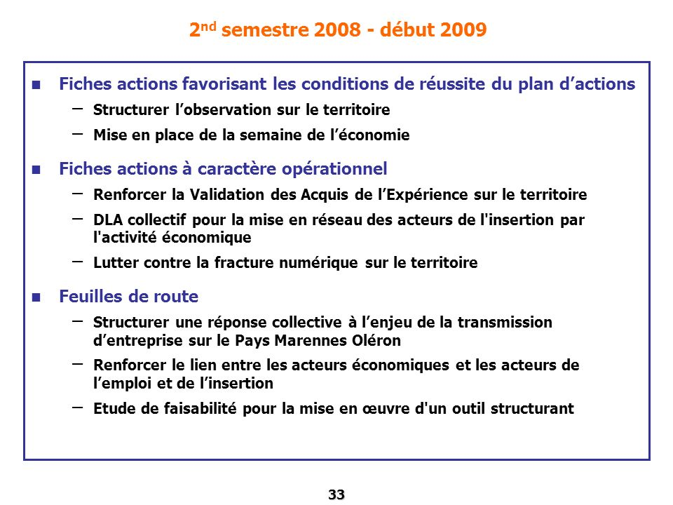 2nd semestre 2008 - début 2009 Fiches actions favorisant les conditions de réussite du plan d'actions.